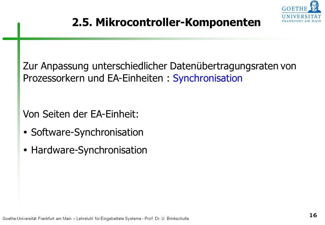 Goethe-Universität Frankfurt am Main – Lehrstuhl für Eingebettete Systeme - Prof. Dr. U. Brinkschulte 16 2.5. Mikrocontroller-Komponenten Zur Anpassun