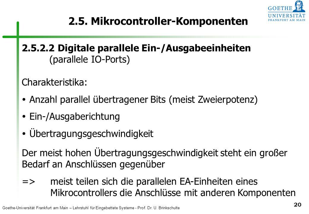 Goethe-Universität Frankfurt am Main – Lehrstuhl für Eingebettete Systeme - Prof. Dr. U. Brinkschulte 20 2.5. Mikrocontroller-Komponenten 2.5.2.2 Digi