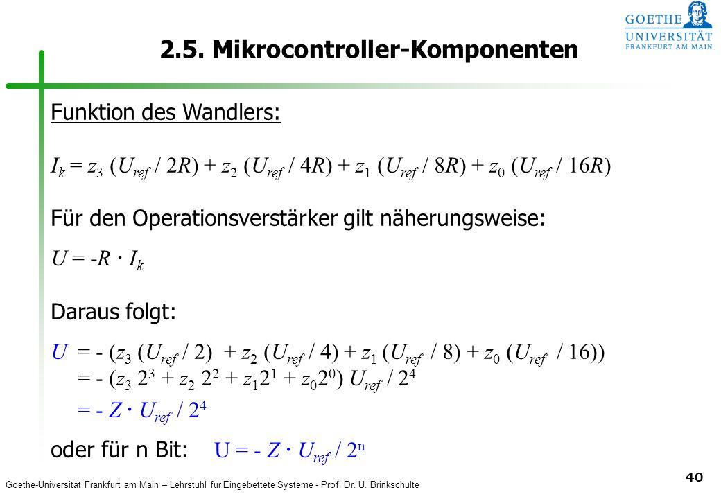 Goethe-Universität Frankfurt am Main – Lehrstuhl für Eingebettete Systeme - Prof. Dr. U. Brinkschulte 40 2.5. Mikrocontroller-Komponenten Funktion des
