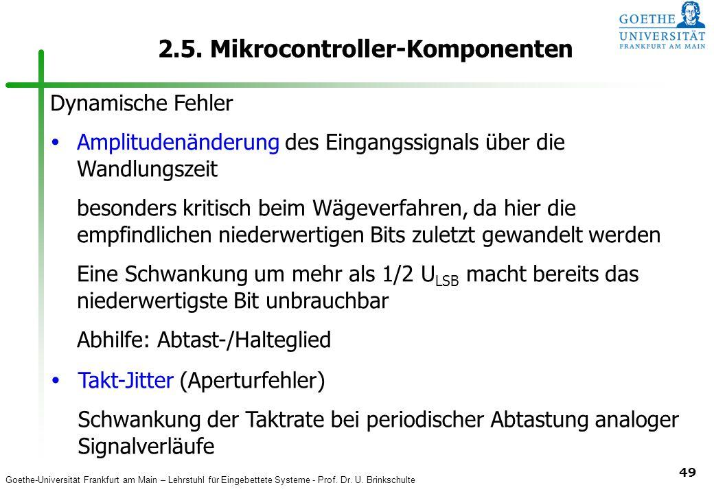 Goethe-Universität Frankfurt am Main – Lehrstuhl für Eingebettete Systeme - Prof. Dr. U. Brinkschulte 49 2.5. Mikrocontroller-Komponenten Dynamische F