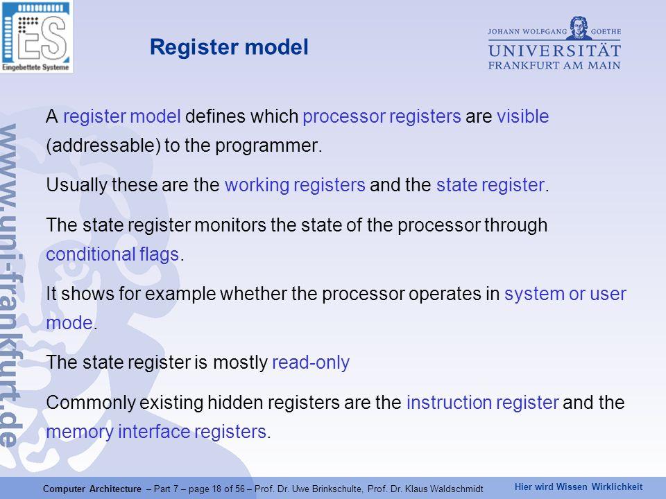 Hier wird Wissen Wirklichkeit Computer Architecture – Part 7 – page 18 of 56 – Prof. Dr. Uwe Brinkschulte, Prof. Dr. Klaus Waldschmidt A register mode