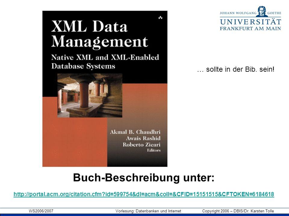 WS2006/2007 Vorlesung: Datenbanken und Internet Copyright 2006 – DBIS/Dr. Karsten Tolle Buch-Beschreibung unter: http://portal.acm.org/citation.cfm?id