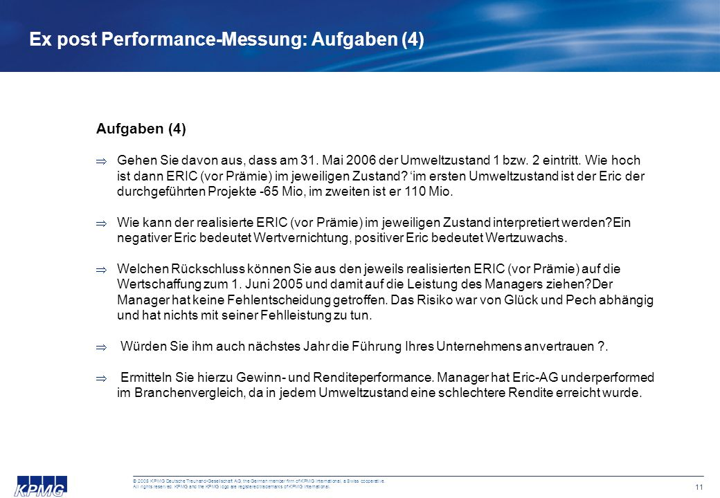 10 © 2005 KPMG Deutsche Treuhand-Gesellschaft AG, the German member firm of KPMG International, a Swiss cooperative. All rights reserved. KPMG and the