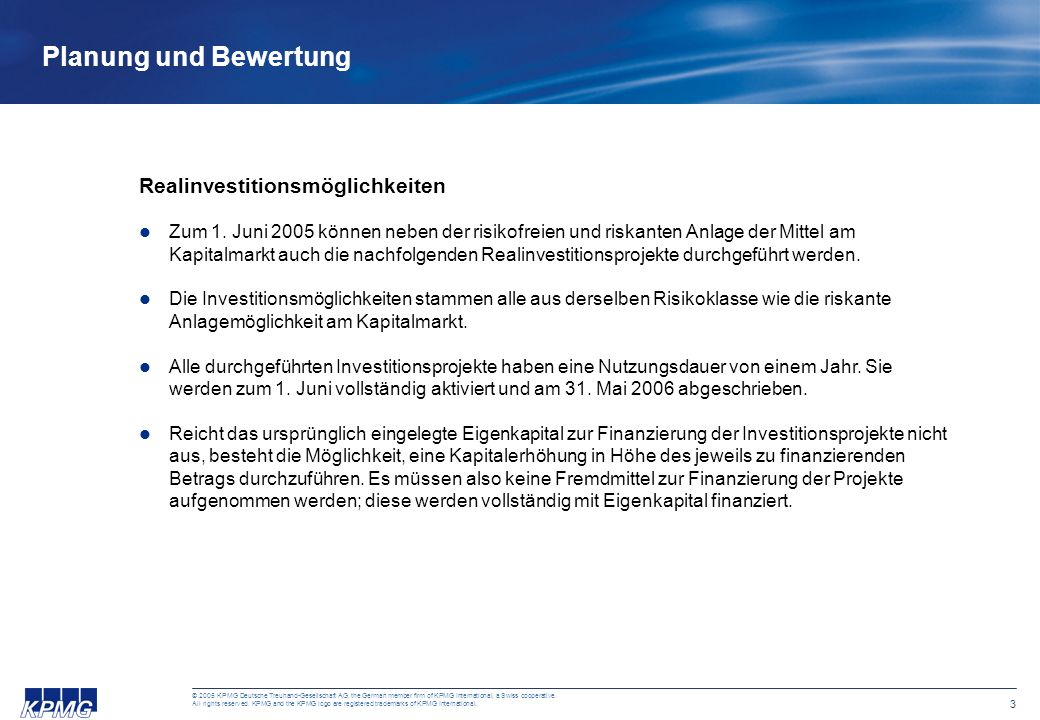 2 © 2005 KPMG Deutsche Treuhand-Gesellschaft AG, the German member firm of KPMG International, a Swiss cooperative. All rights reserved. KPMG and the