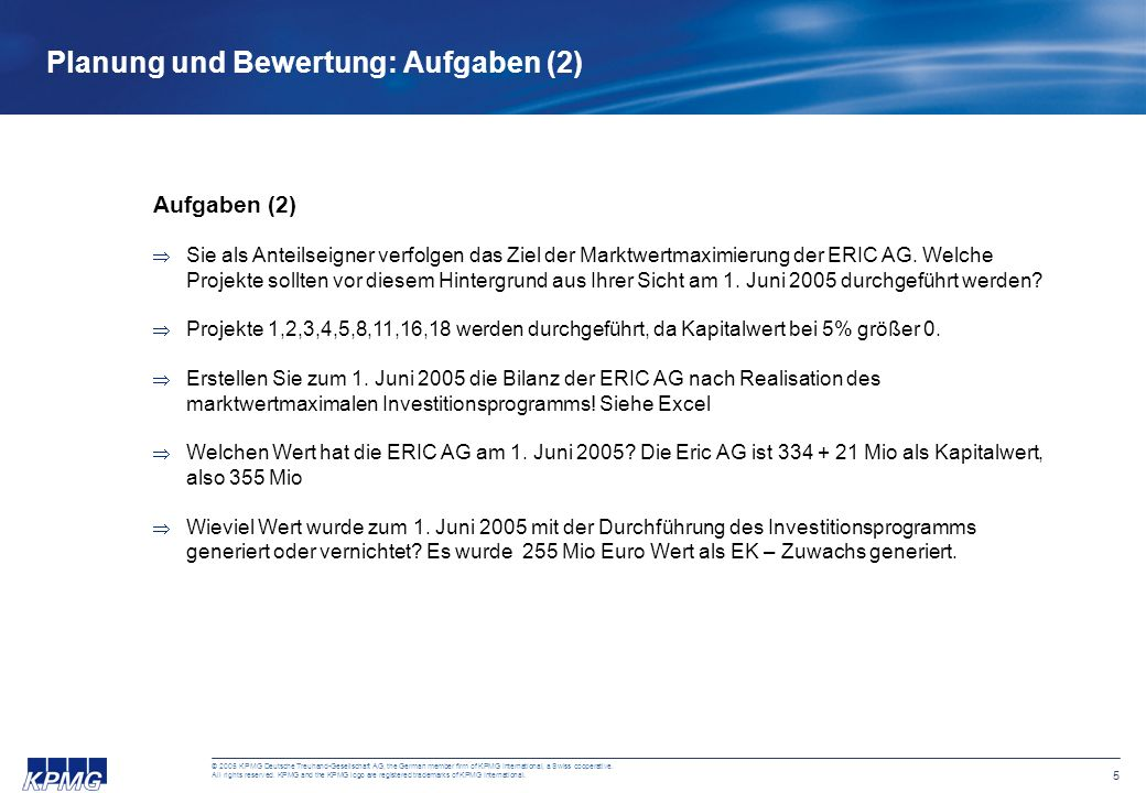 4 © 2005 KPMG Deutsche Treuhand-Gesellschaft AG, the German member firm of KPMG International, a Swiss cooperative. All rights reserved. KPMG and the