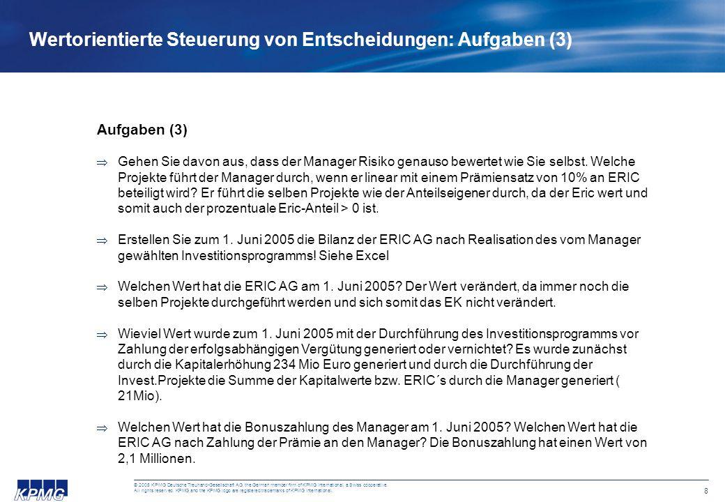 8 © 2005 KPMG Deutsche Treuhand-Gesellschaft AG, the German member firm of KPMG International, a Swiss cooperative.