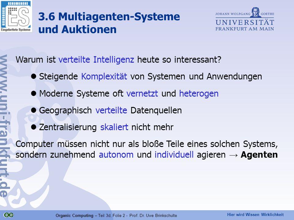 Hier wird Wissen Wirklichkeit Organic Computing – Teil 3d, Folie 2 - Prof. Dr. Uwe Brinkschulte Warum ist verteilte Intelligenz heute so interessant?