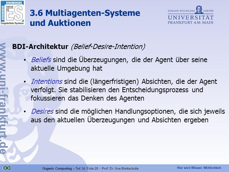 Hier wird Wissen Wirklichkeit Organic Computing – Teil 3d, Folie 20 - Prof. Dr. Uwe Brinkschulte BDI-Architektur (Belief-Desire-Intention) Beliefs sin