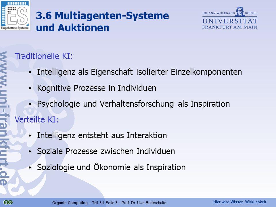 Hier wird Wissen Wirklichkeit Organic Computing – Teil 3d, Folie 3 - Prof. Dr. Uwe Brinkschulte Traditionelle KI: Intelligenz als Eigenschaft isoliert