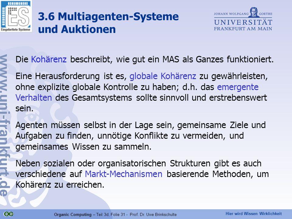 Hier wird Wissen Wirklichkeit Organic Computing – Teil 3d, Folie 31 - Prof. Dr. Uwe Brinkschulte Die Kohärenz beschreibt, wie gut ein MAS als Ganzes f