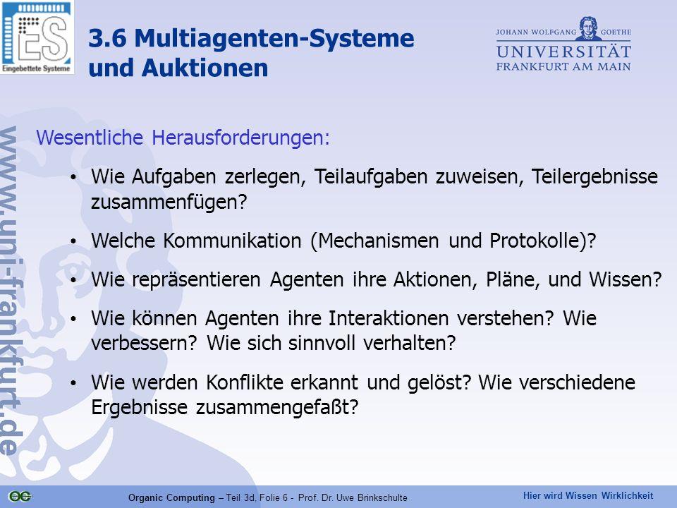 Hier wird Wissen Wirklichkeit Organic Computing – Teil 3d, Folie 6 - Prof. Dr. Uwe Brinkschulte Wesentliche Herausforderungen: Wie Aufgaben zerlegen,