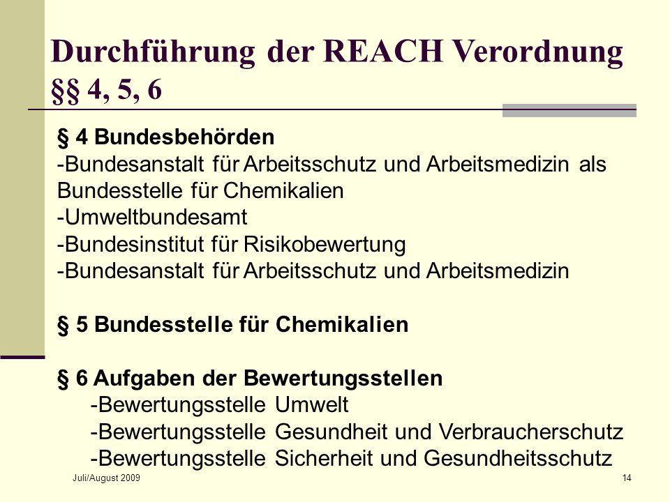 Juli/August 200914 § 4 Bundesbehörden -Bundesanstalt für Arbeitsschutz und Arbeitsmedizin als Bundesstelle für Chemikalien -Umweltbundesamt -Bundesins
