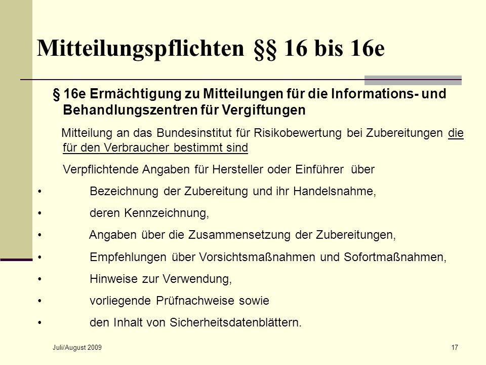 Juli/August 200917 Mitteilungspflichten §§ 16 bis 16e § 16e Ermächtigung zu Mitteilungen für die Informations- und Behandlungszentren für Vergiftungen