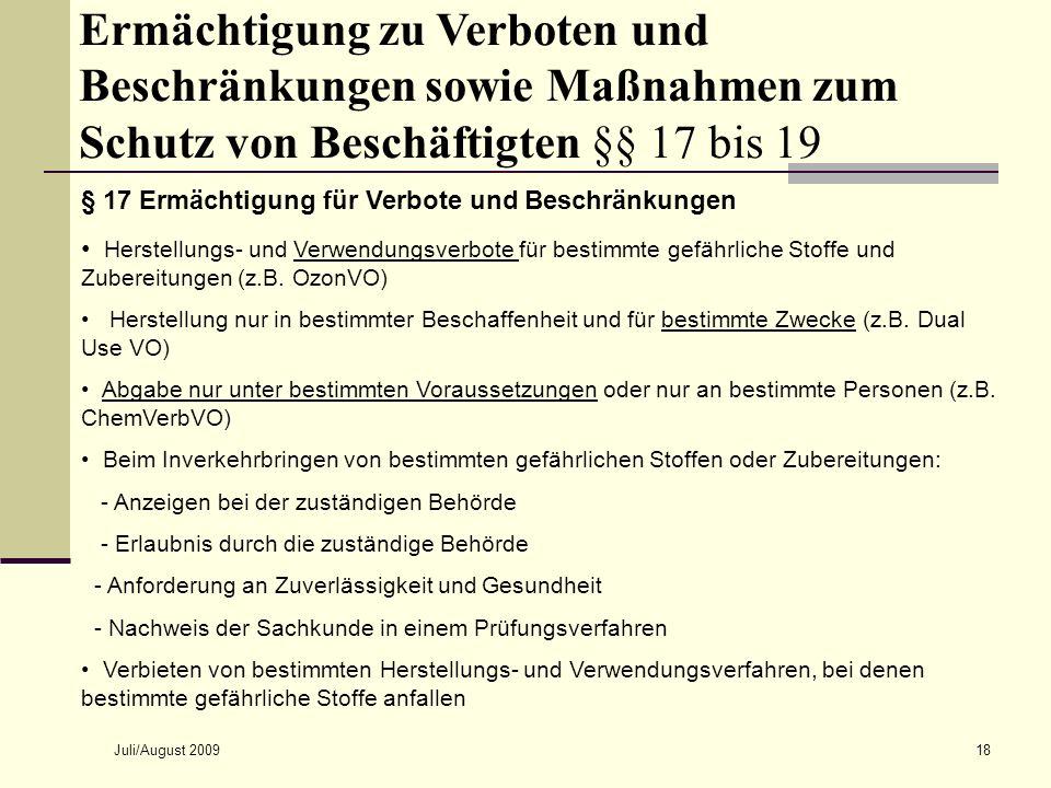 Juli/August 200918 Ermächtigung zu Verboten und Beschränkungen sowie Maßnahmen zum Schutz von Beschäftigten §§ 17 bis 19 § 17 Ermächtigung für Verbote