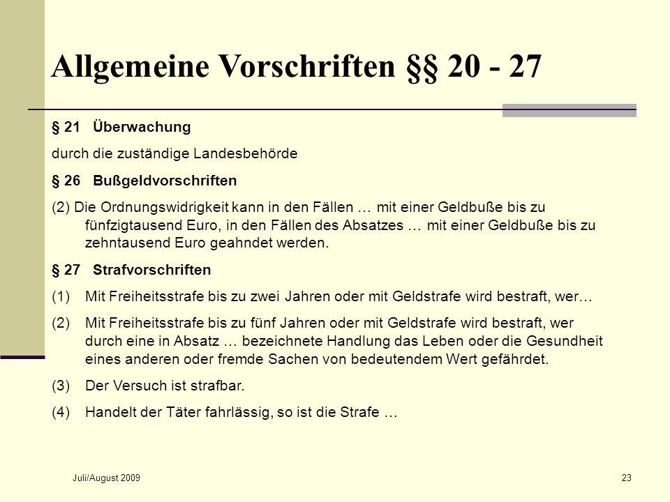 Juli/August 200923 Allgemeine Vorschriften §§ 20 - 27 § 21 Überwachung durch die zuständige Landesbehörde § 26 Bußgeldvorschriften (2) Die Ordnungswid