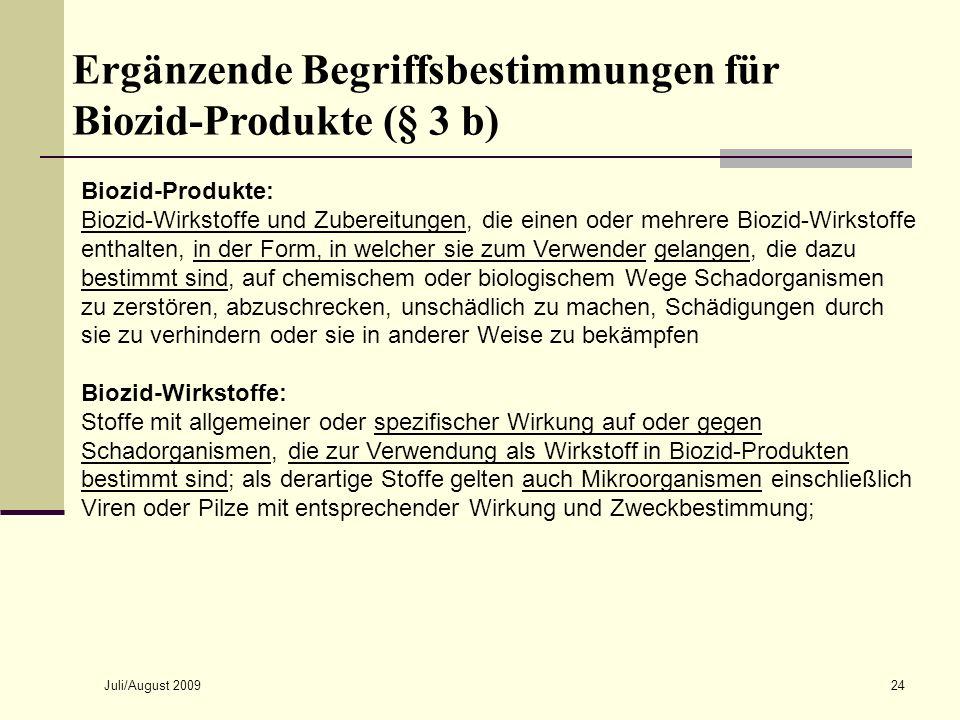 Juli/August 200924 Biozid-Produkte: Biozid-Wirkstoffe und Zubereitungen, die einen oder mehrere Biozid-Wirkstoffe enthalten, in der Form, in welcher s