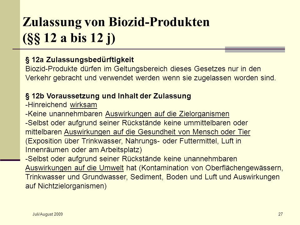 Juli/August 200927 § 12a Zulassungsbedürftigkeit Biozid-Produkte dürfen im Geltungsbereich dieses Gesetzes nur in den Verkehr gebracht und verwendet w