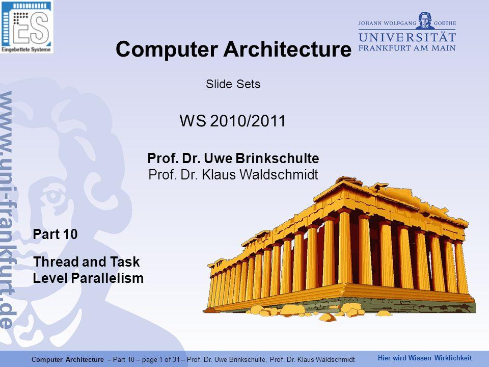 Hier wird Wissen Wirklichkeit Computer Architecture – Part 10 – page 1 of 31 – Prof.