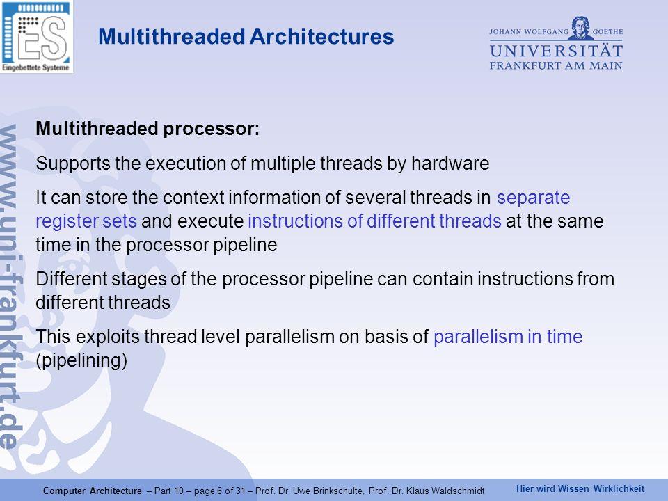 Hier wird Wissen Wirklichkeit Computer Architecture – Part 10 – page 6 of 31 – Prof.