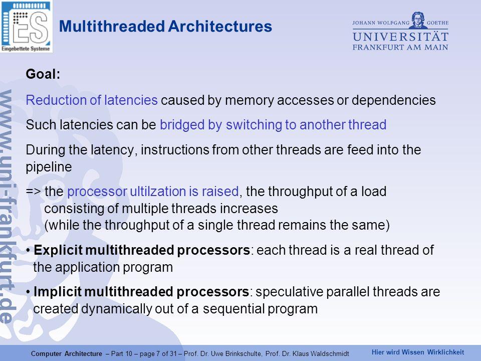 Hier wird Wissen Wirklichkeit Computer Architecture – Part 10 – page 7 of 31 – Prof.