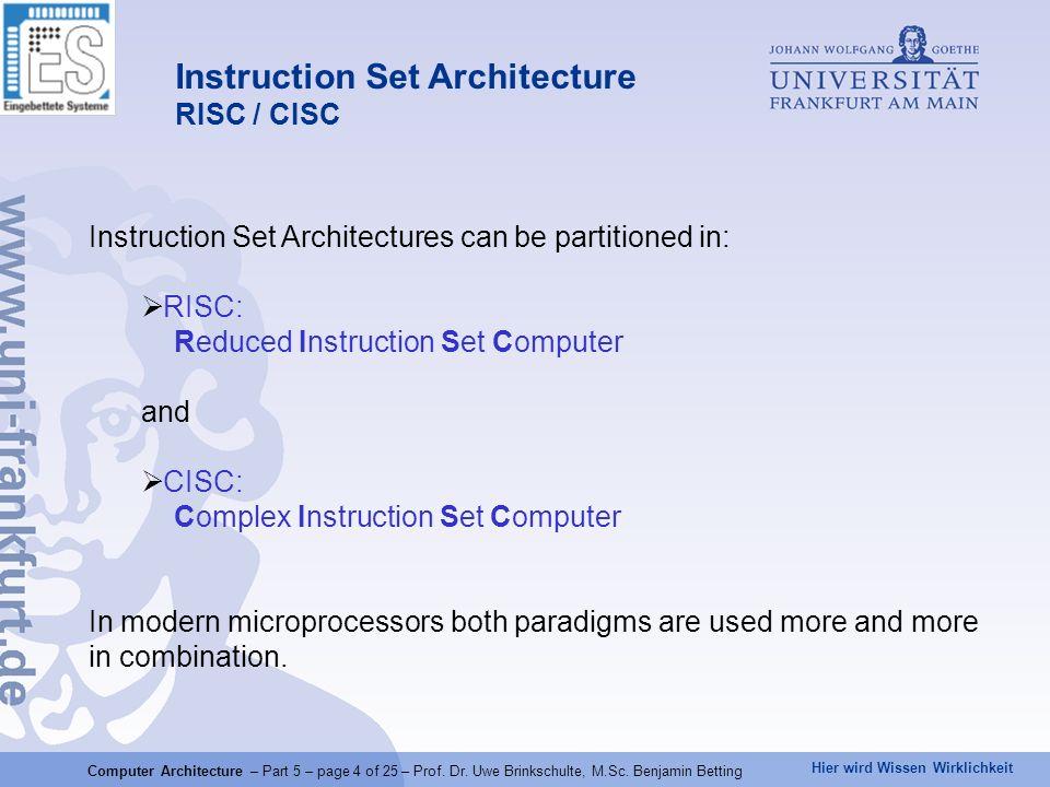Hier wird Wissen Wirklichkeit Computer Architecture – Part 5 – page 15 of 25 – Prof.