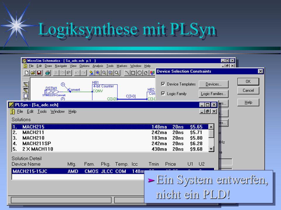 Logiksynthese mit PLSyn ä Ein System entwerfen, nicht ein PLD!