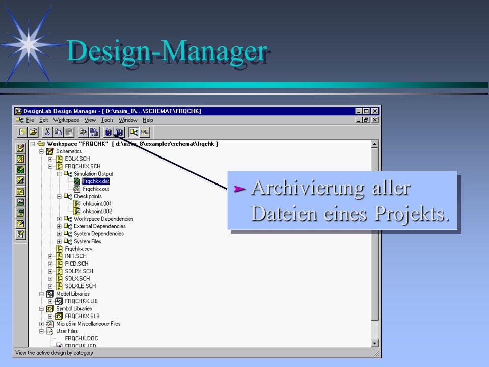 Design-Manager ä Archivierung aller Dateien eines Projekts.