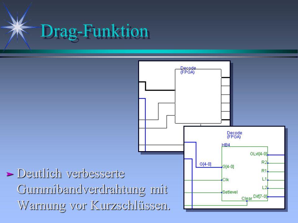 Drag-Funktion ä Deutlich verbesserte Gummibandverdrahtung mit Warnung vor Kurzschlüssen.