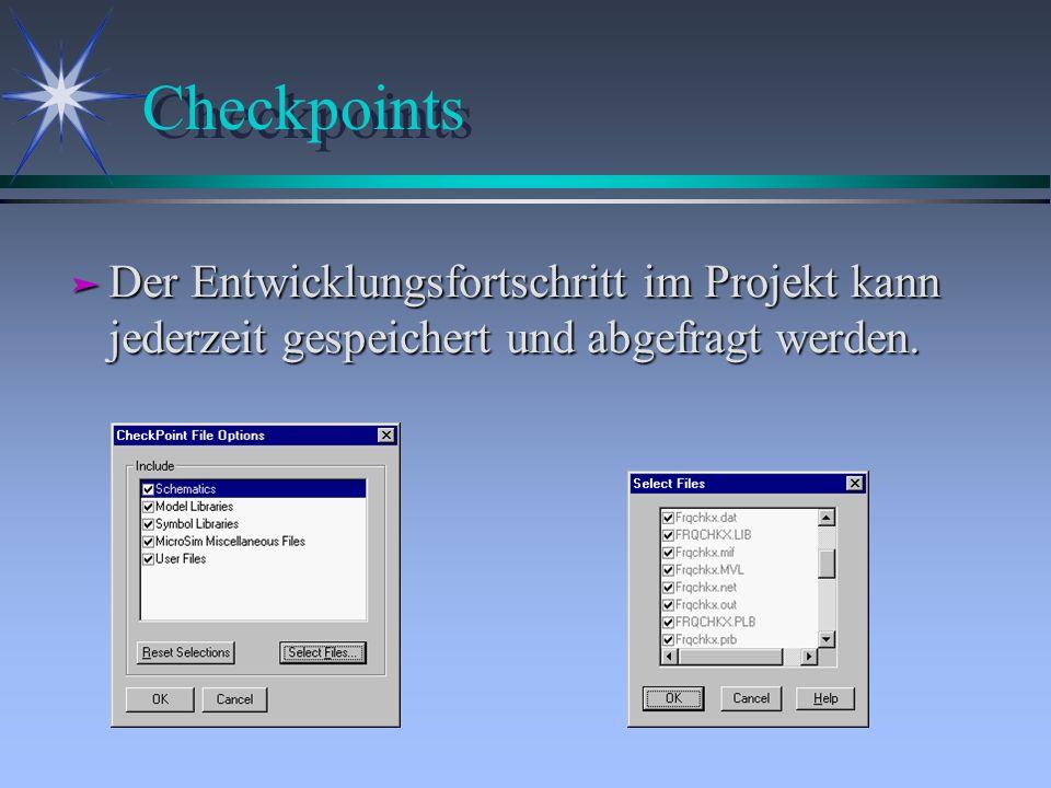 Checkpoints ä Der Entwicklungsfortschritt im Projekt kann jederzeit gespeichert und abgefragt werden.