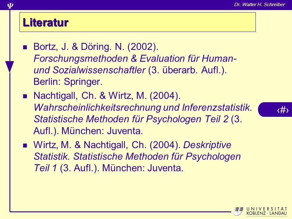 4 Dr.Walter H. Schreiber Literatur Bortz, J. & Döring.