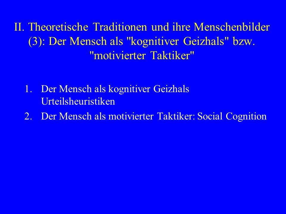 II. Theoretische Traditionen und ihre Menschenbilder (3): Der Mensch als