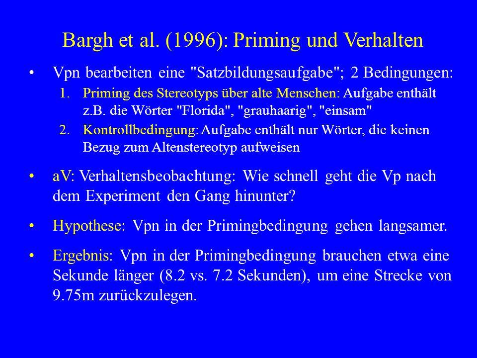 Bargh et al. (1996): Priming und Verhalten Vpn bearbeiten eine