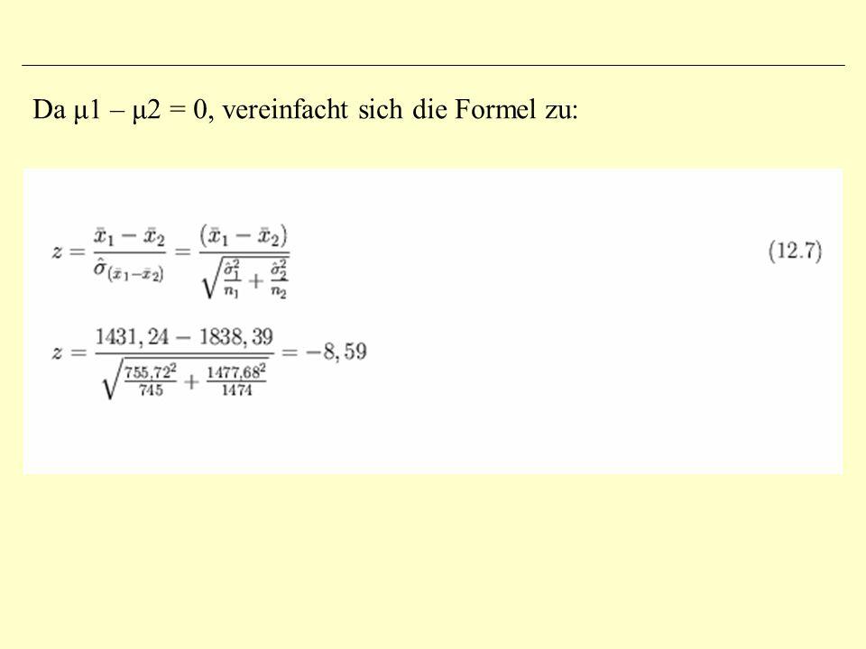 Da μ1 – μ2 = 0, vereinfacht sich die Formel zu: