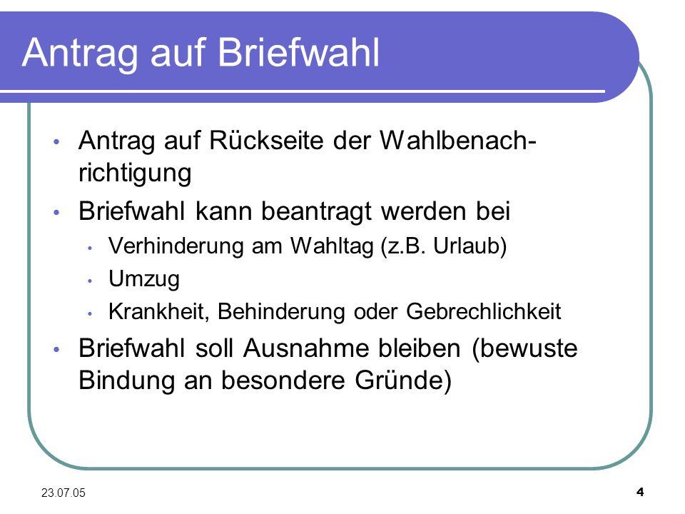 23.07.055 Wahlunterlagen Der Wähler erhält per Post Wahlschein Stimmzettel Amtlichen Wahlumschlag (blau) Amtlichen Wahlbriefumschlag (rot) Merkblatt
