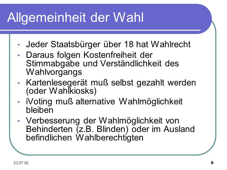23.07.059 Unmittelbarkeit der Wahl Zwischen Wähler und Wertung darf nur Auszählung liegen Keine Wahlmänner oder Vertreter Keine Bedenken bei Internetwahl, da die Stimme direkt einfließt
