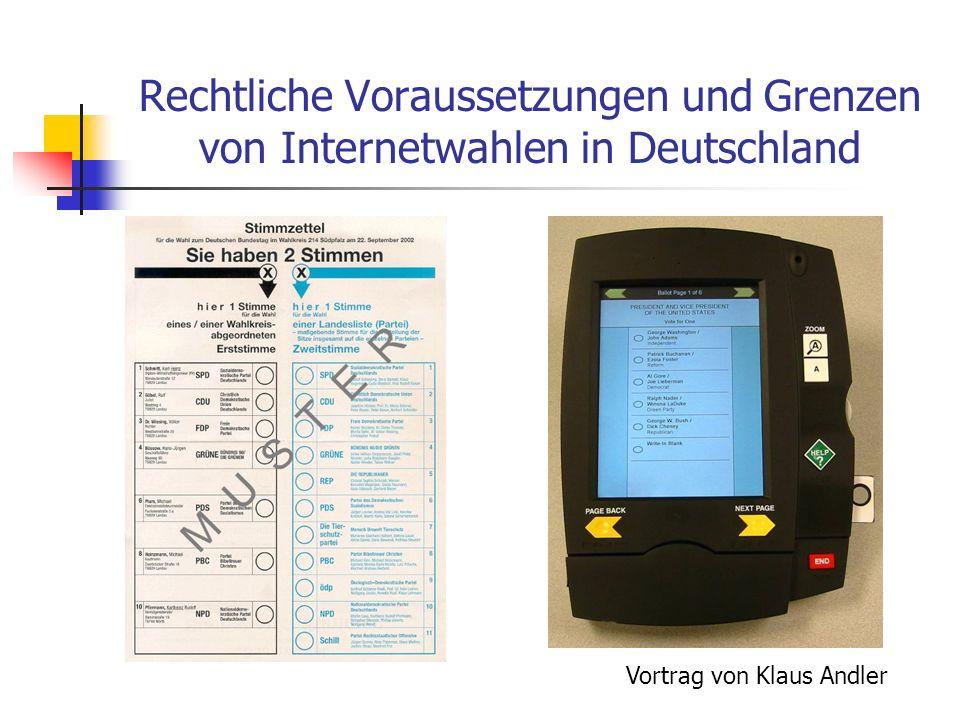 Rechtliche Voraussetzungen und Grenzen von Internetwahlen in Deutschland Vortrag von Klaus Andler
