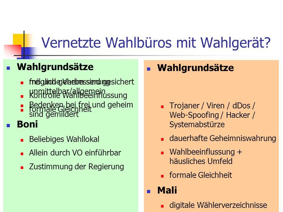 Vernetzte Wahlbüros mit Wahlgerät? Wahlgrundsätze Trojaner / Viren / dDos / Web-Spoofing / Hacker / Systemabstürze dauerhafte Geheimniswahrung Wahlbee