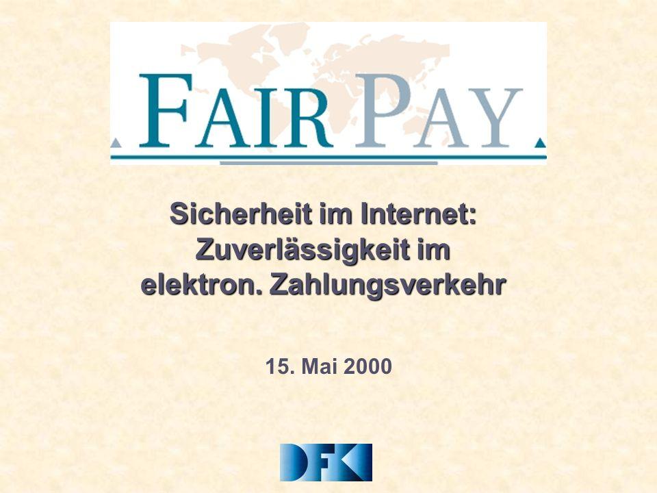 15. Mai 2000 Sicherheit im Internet: Zuverlässigkeit im elektron. Zahlungsverkehr