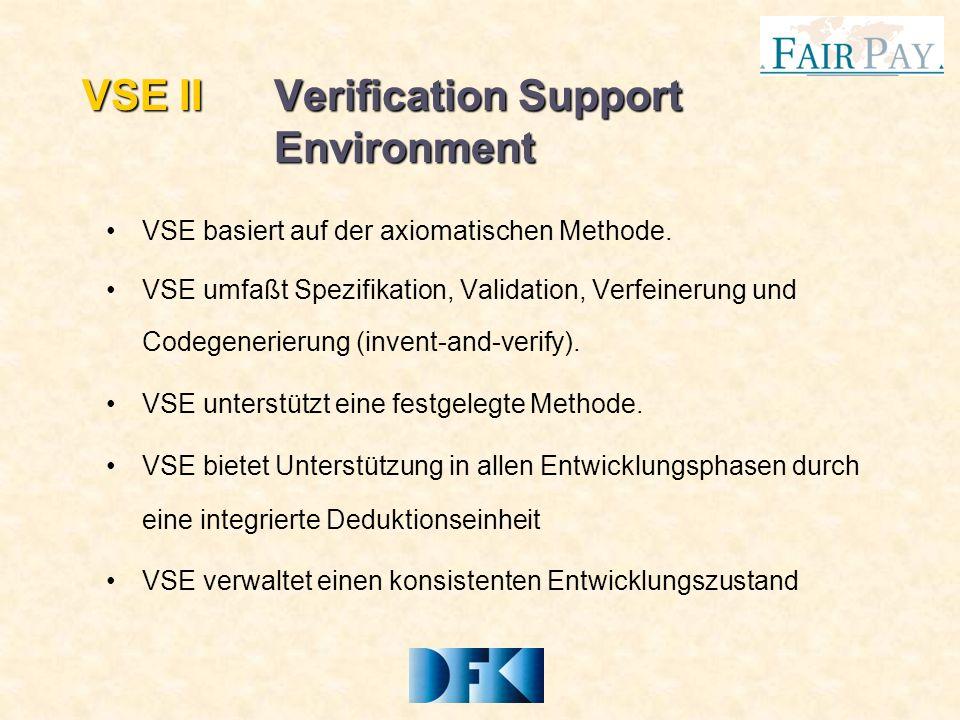 VSE IIVerification Support Environment VSE basiert auf der axiomatischen Methode.