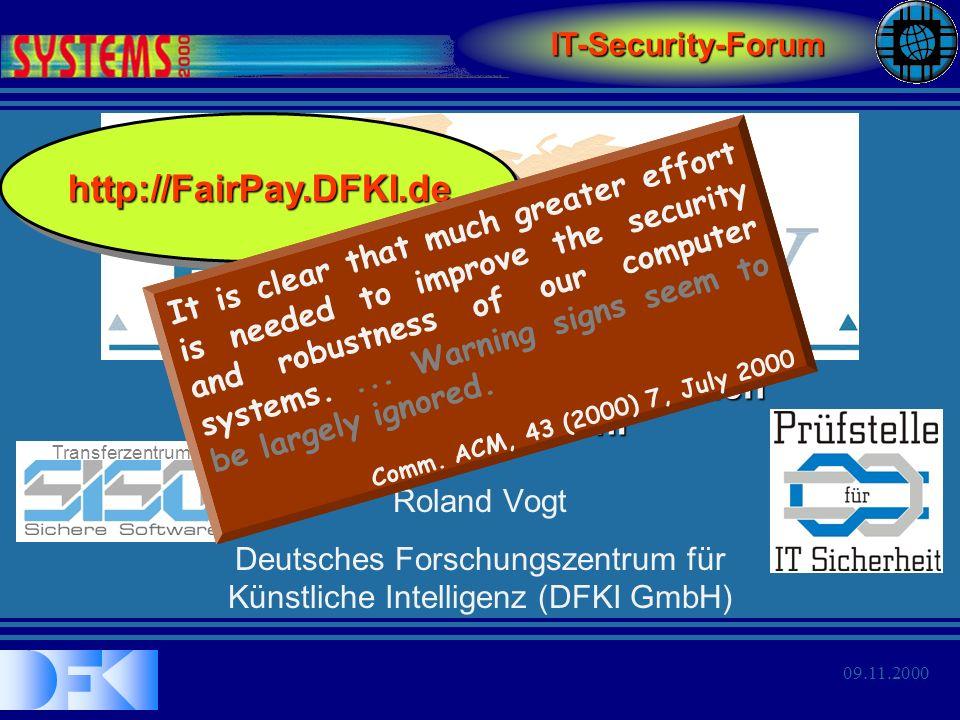09.11.2000 Transferzentrum Roland Vogt Deutsches Forschungszentrum für Künstliche Intelligenz (DFKI GmbH) Verläßlichkeit im elektronischen Zahlungsver