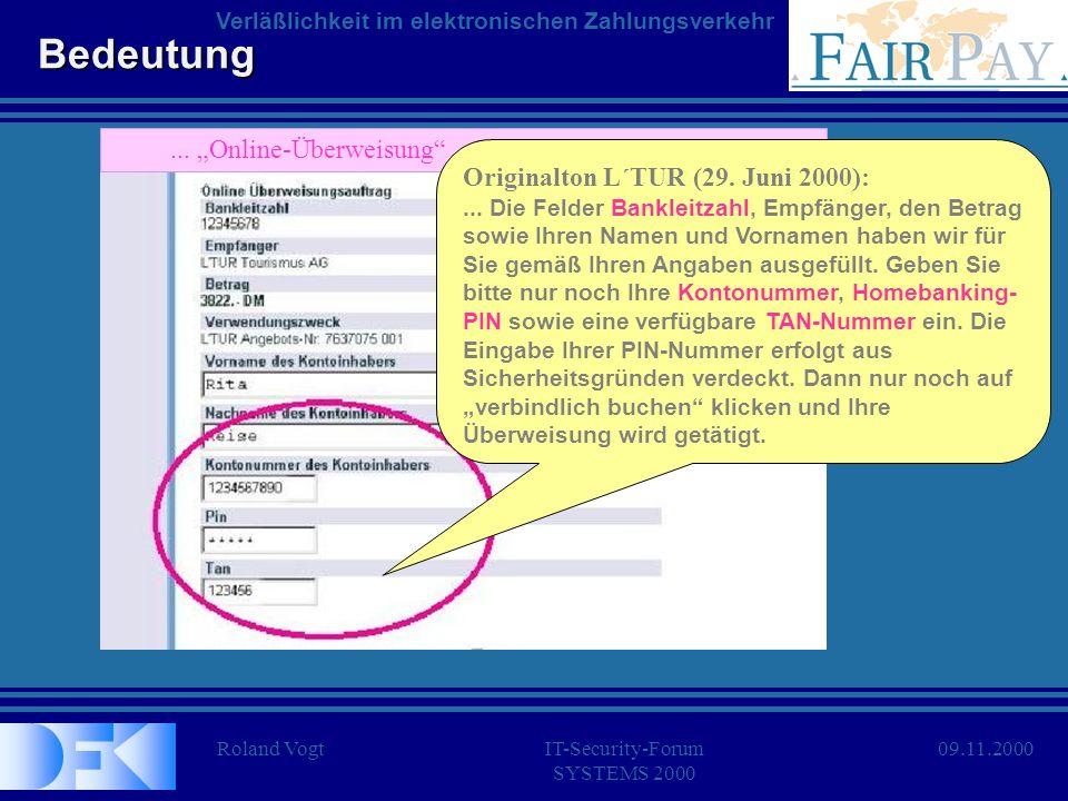 09.11.2000 Transferzentrum Roland Vogt Deutsches Forschungszentrum für Künstliche Intelligenz (DFKI GmbH) Verläßlichkeit im elektronischen Zahlungsverkehr IT-Security-ForumIT-Security-Forumhttp://FairPay.DFKI.dehttp://FairPay.DFKI.de It is clear that much greater effort is needed to improve the security and robustness of our computer systems....