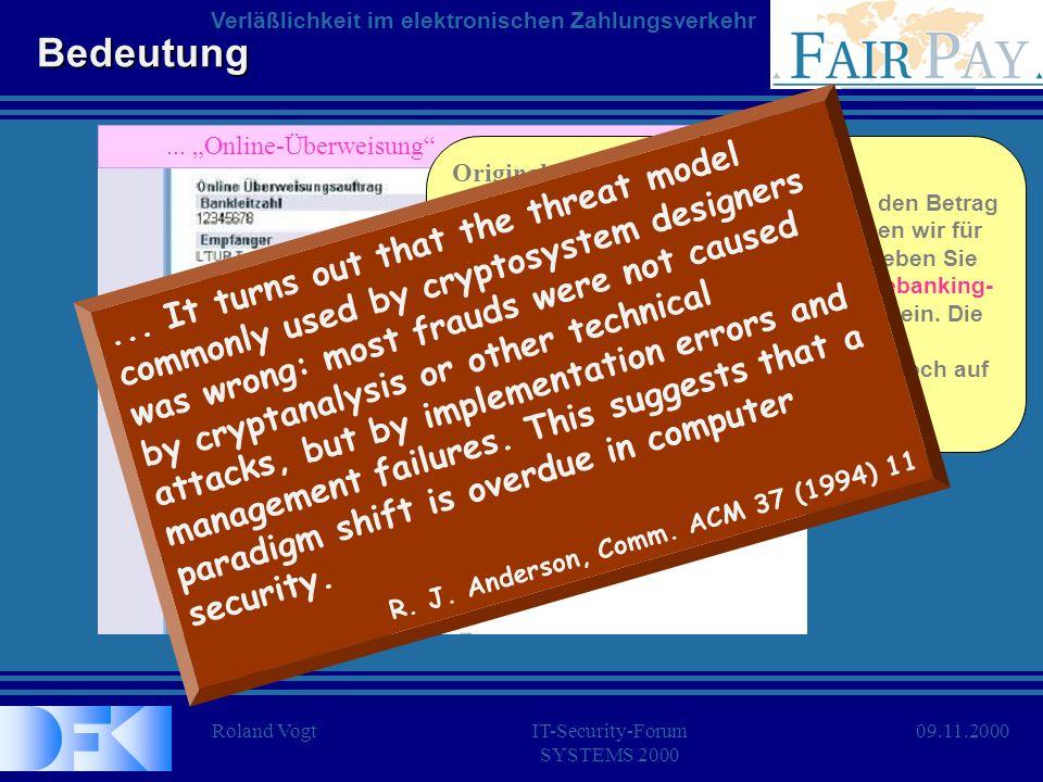 Roland VogtIT-Security-Forum SYSTEMS 2000 Verläßlichkeit im elektronischen Zahlungsverkehr 09.11.2000 Gliederung BedeutungWozu braucht man FairPay.