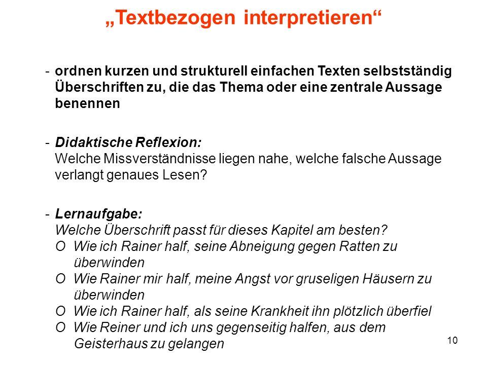10 Textbezogen interpretieren -ordnen kurzen und strukturell einfachen Texten selbstständig Überschriften zu, die das Thema oder eine zentrale Aussage