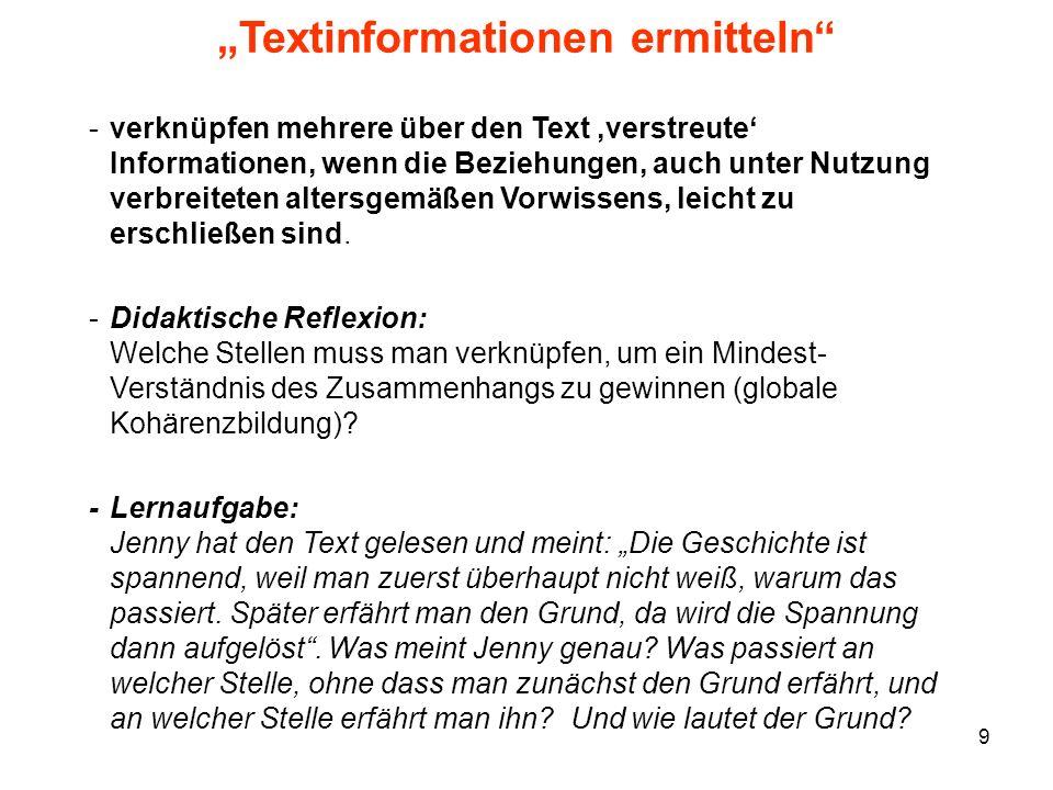 9 Textinformationen ermitteln -verknüpfen mehrere über den Text verstreute Informationen, wenn die Beziehungen, auch unter Nutzung verbreiteten alters