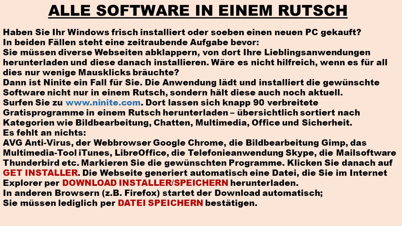 ALLE SOFTWARE IN EINEM RUTSCH Haben Sie Ihr Windows frisch installiert oder soeben einen neuen PC gekauft? In beiden Fällen steht eine zeitraubende Au