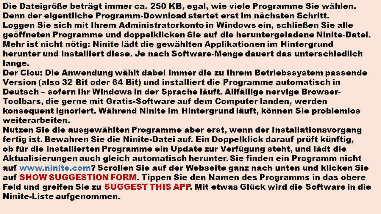 Die Dateigröße beträgt immer ca. 250 KB, egal, wie viele Programme Sie wählen. Denn der eigentliche Programm-Download startet erst im nächsten Schritt