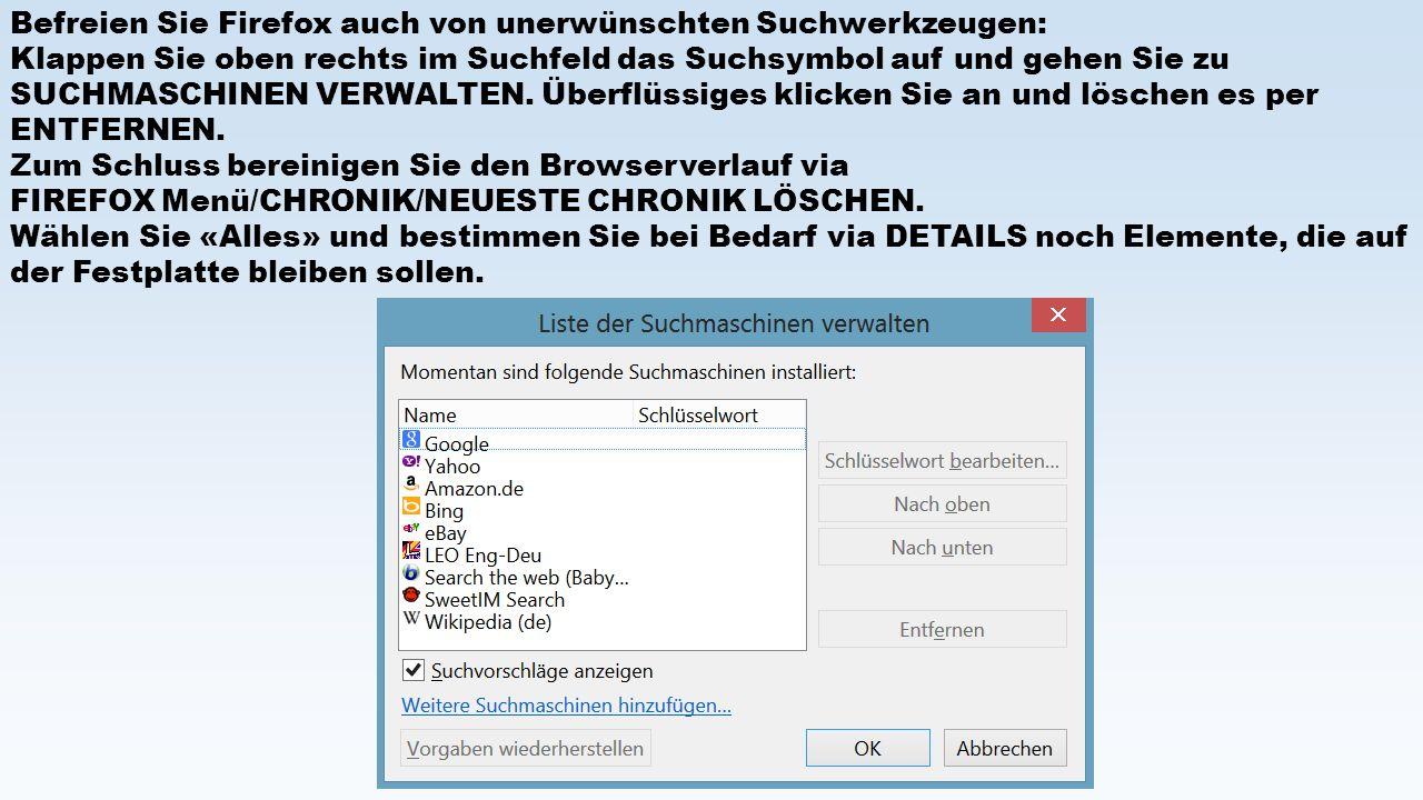 Befreien Sie Firefox auch von unerwünschten Suchwerkzeugen: Klappen Sie oben rechts im Suchfeld das Suchsymbol auf und gehen Sie zu SUCHMASCHINEN VERW