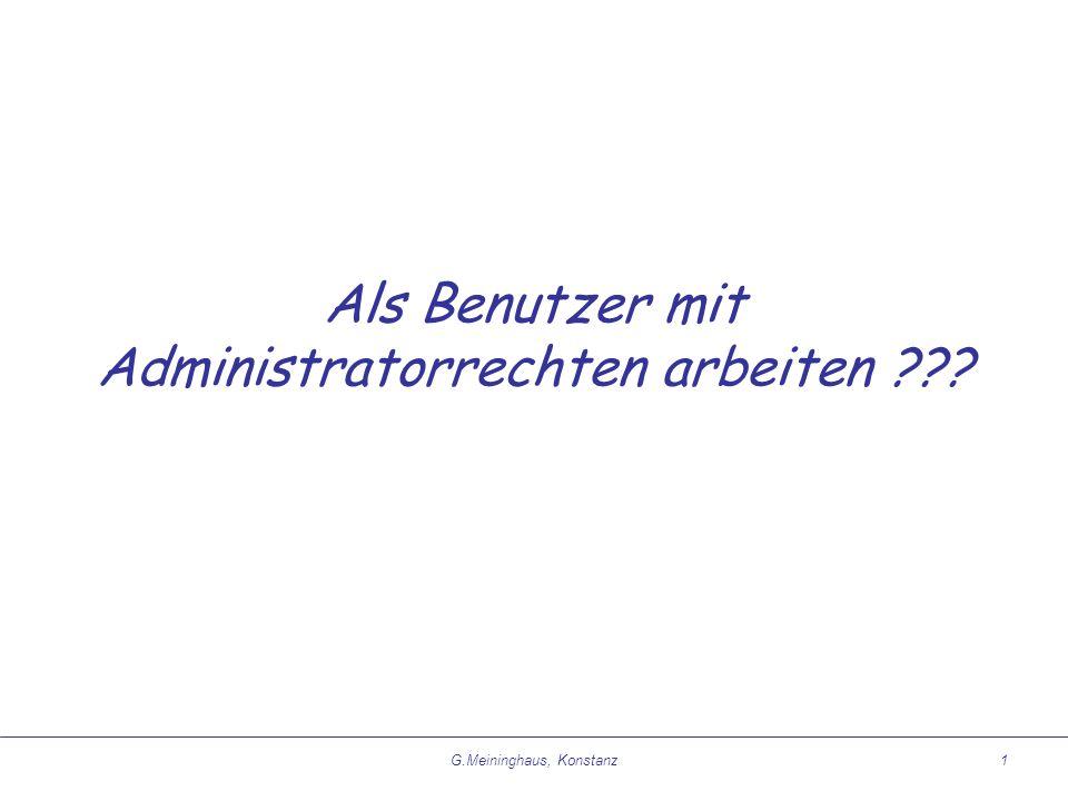 G.Meininghaus, Konstanz1 Als Benutzer mit Administratorrechten arbeiten