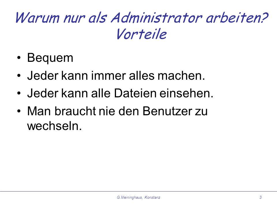 G.Meininghaus, Konstanz3 Warum nur als Administrator arbeiten.
