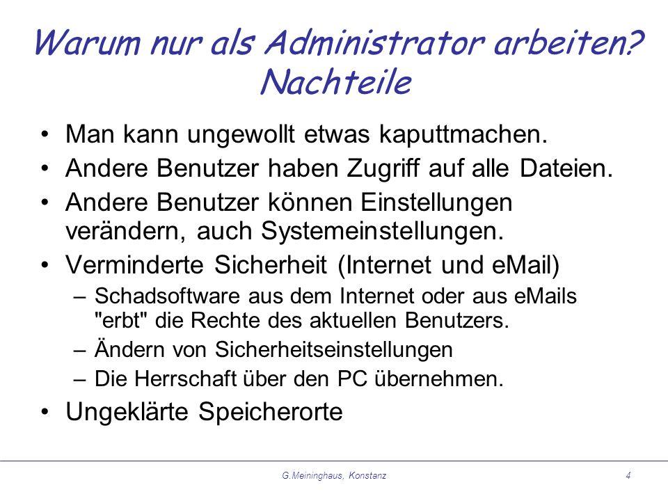 G.Meininghaus, Konstanz4 Warum nur als Administrator arbeiten.